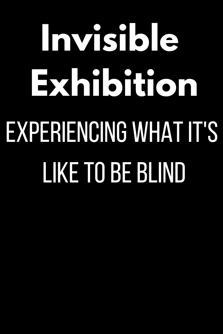 Invisible Exhibition: Experiencing What it's Like to be Blind 4